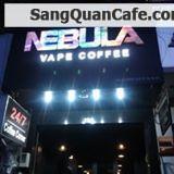 Cần sang gấp quán cà phê Nebula Vape Sài Gòn